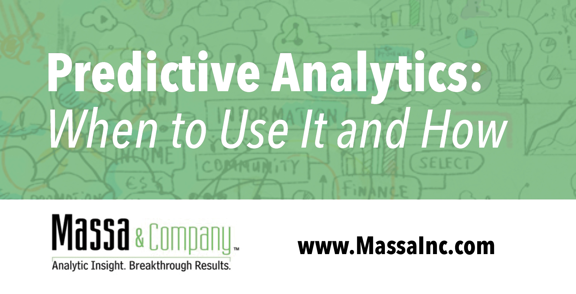 Predictive Analytics: When to Use It and How